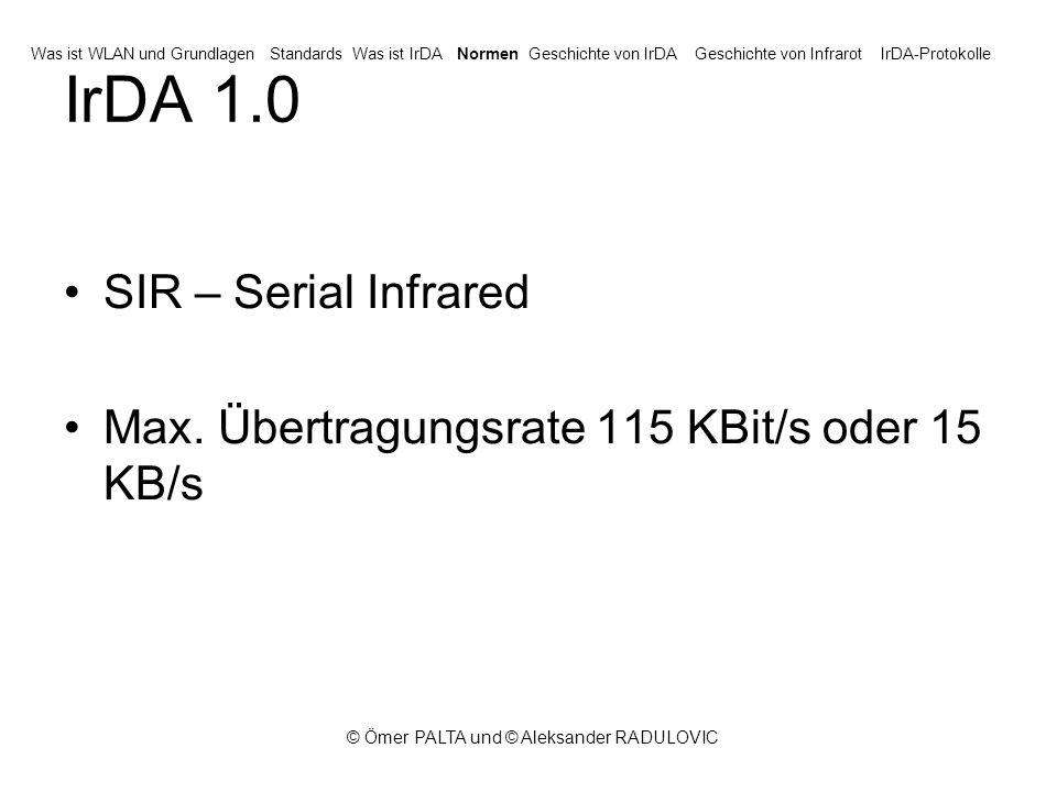 © Ömer PALTA und © Aleksander RADULOVIC IrDA 1.0 SIR – Serial Infrared Max.