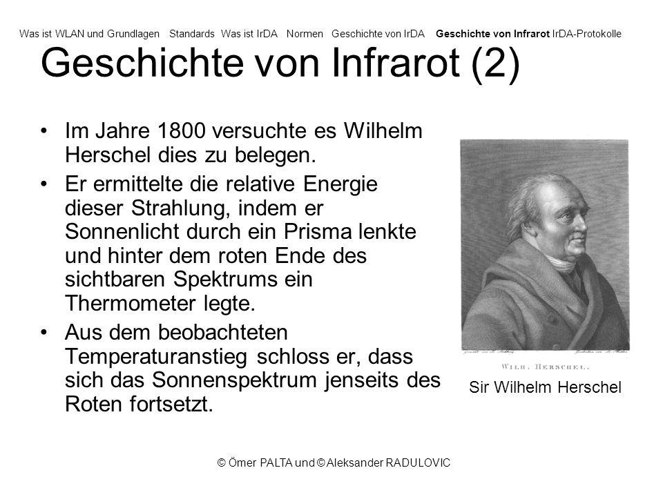 © Ömer PALTA und © Aleksander RADULOVIC Geschichte von Infrarot (2) Im Jahre 1800 versuchte es Wilhelm Herschel dies zu belegen.