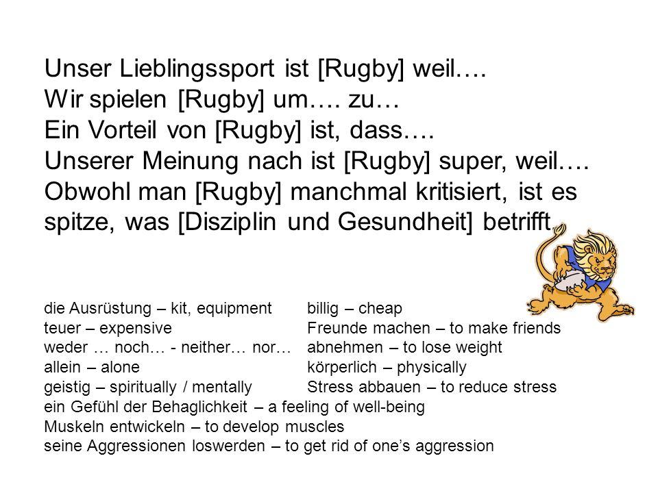 Unser Lieblingssport ist [Rugby] weil…. Wir spielen [Rugby] um….