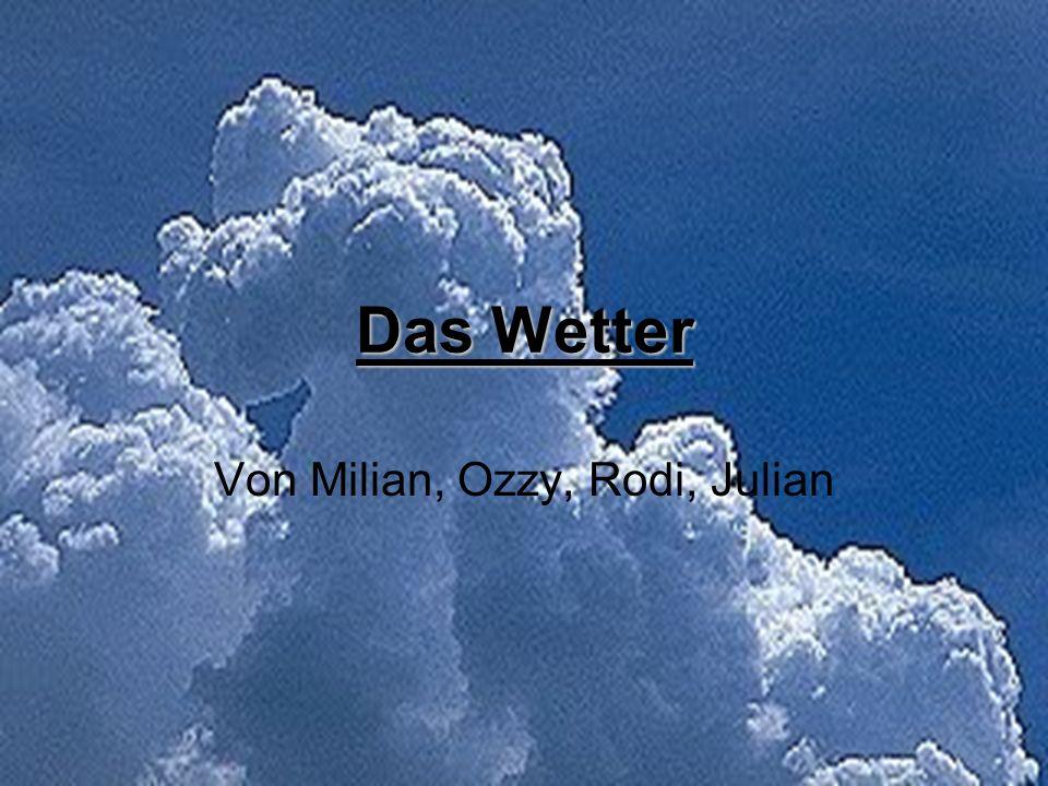 Das Wetter Von Milian, Ozzy, Rodi, Julian