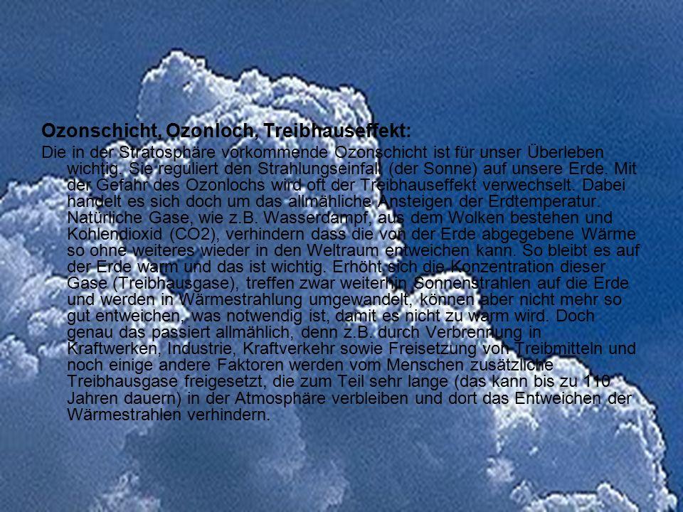 Ozonschicht, Ozonloch, Treibhauseffekt: Die in der Stratosphäre vorkommende Ozonschicht ist für unser Überleben wichtig. Sie reguliert den Strahlungse