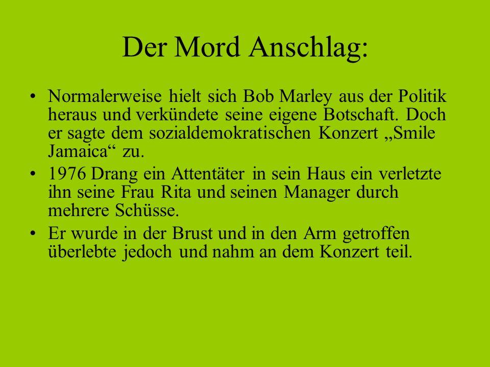 Der Mord Anschlag: Normalerweise hielt sich Bob Marley aus der Politik heraus und verkündete seine eigene Botschaft. Doch er sagte dem sozialdemokrati