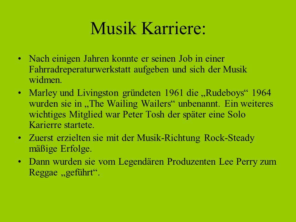 Musik Karriere: Nach einigen Jahren konnte er seinen Job in einer Fahrradreperaturwerkstatt aufgeben und sich der Musik widmen. Marley und Livingston