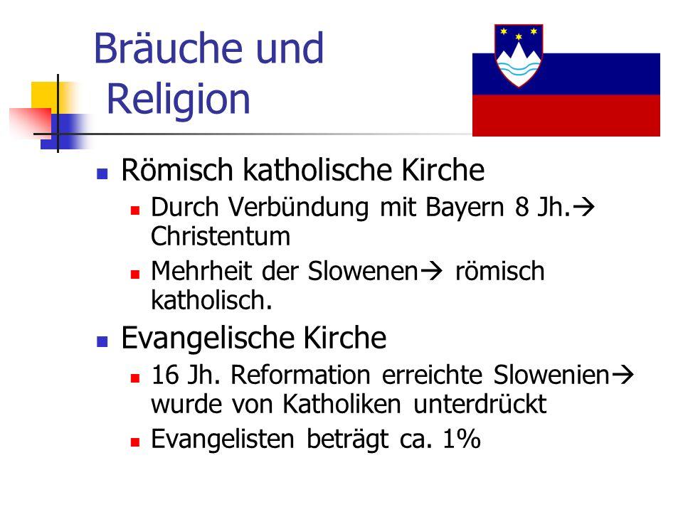 Bräuche und Religion Römisch katholische Kirche Durch Verbündung mit Bayern 8 Jh.