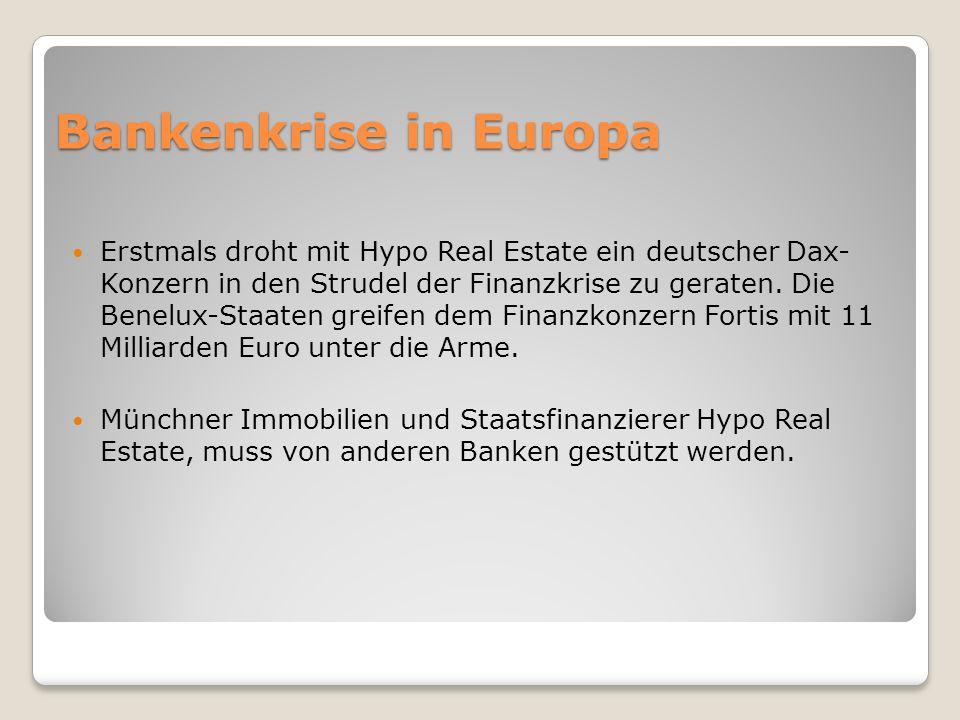 Bankenkrise in Europa Erstmals droht mit Hypo Real Estate ein deutscher Dax- Konzern in den Strudel der Finanzkrise zu geraten.