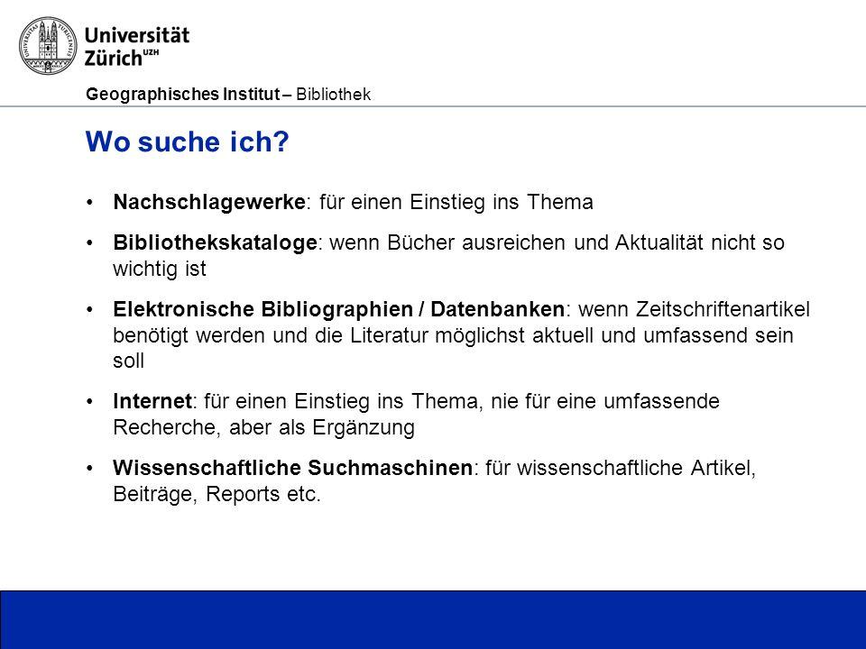 Geographisches Institut – Bibliothek Seite 15 Wo suche ich.