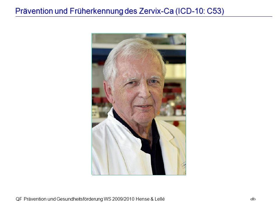 Prävention und Früherkennung des Zervix-Ca (ICD-10: C53) QF Prävention und Gesundheitsförderung WS 2009/2010 Hense & Lellé 18