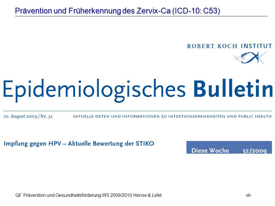 Prävention und Früherkennung des Zervix-Ca (ICD-10: C53) QF Prävention und Gesundheitsförderung WS 2009/2010 Hense & Lellé 26