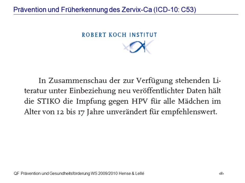 Prävention und Früherkennung des Zervix-Ca (ICD-10: C53) QF Prävention und Gesundheitsförderung WS 2009/2010 Hense & Lellé 27