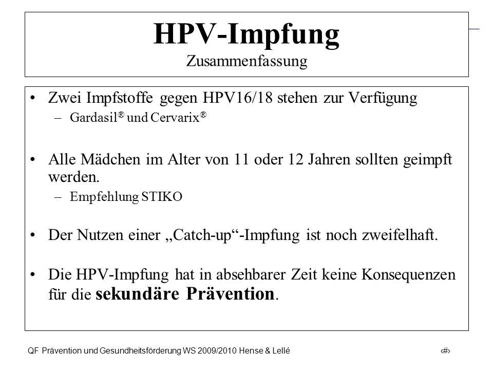 Prävention und Früherkennung des Zervix-Ca (ICD-10: C53) QF Prävention und Gesundheitsförderung WS 2009/2010 Hense & Lellé 44 HPV-Impfung Zusammenfass