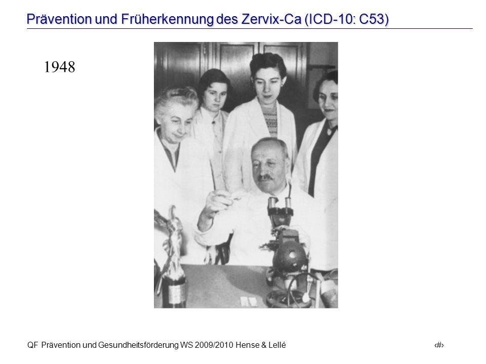 Prävention und Früherkennung des Zervix-Ca (ICD-10: C53) QF Prävention und Gesundheitsförderung WS 2009/2010 Hense & Lellé 58 1948