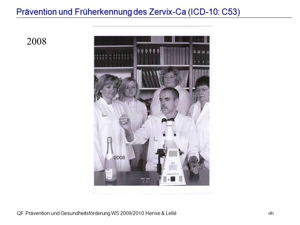 Prävention und Früherkennung des Zervix-Ca (ICD-10: C53) QF Prävention und Gesundheitsförderung WS 2009/2010 Hense & Lellé 59 2008