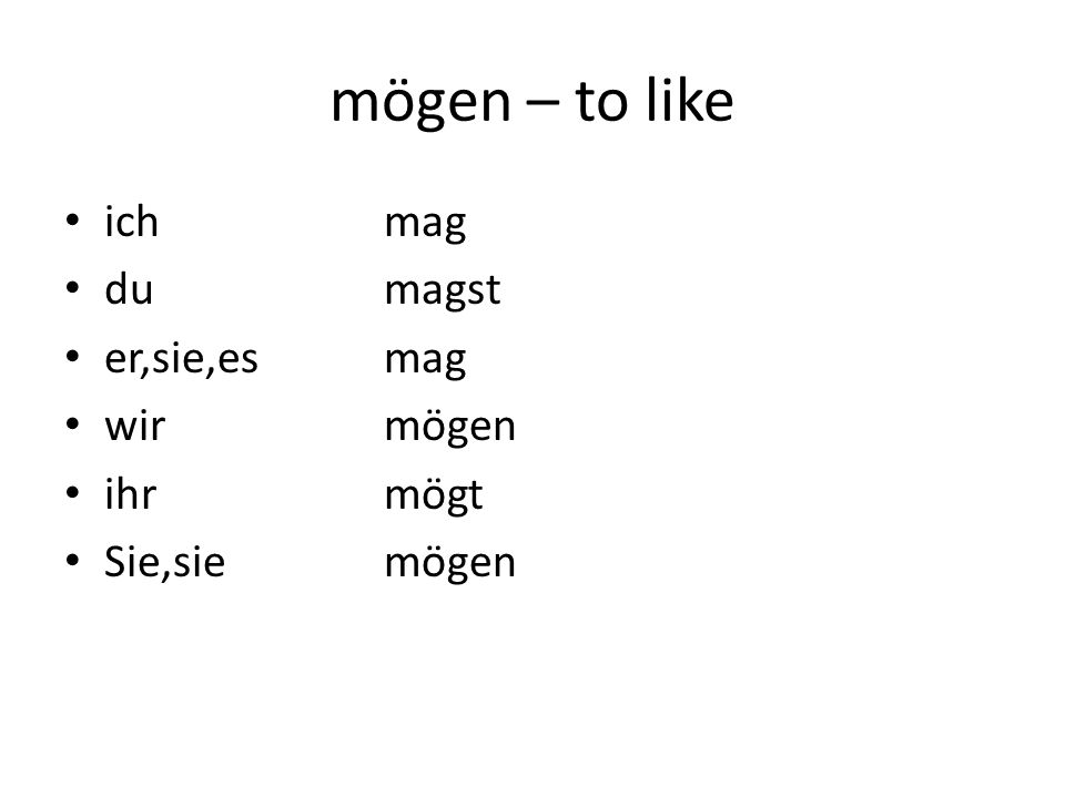 modals Mögen is most commonly used to express liking or preference in the sense of gern haben (like to have), gern essen and trinken (like to eat or drink.) Today it is frequently used in the negative, often without the main verb: Er mag das Buch nicht.