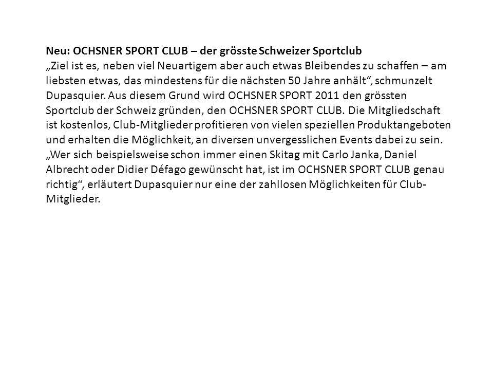 """Neu: OCHSNER SPORT CLUB – der grösste Schweizer Sportclub """"Ziel ist es, neben viel Neuartigem aber auch etwas Bleibendes zu schaffen – am liebsten etw"""