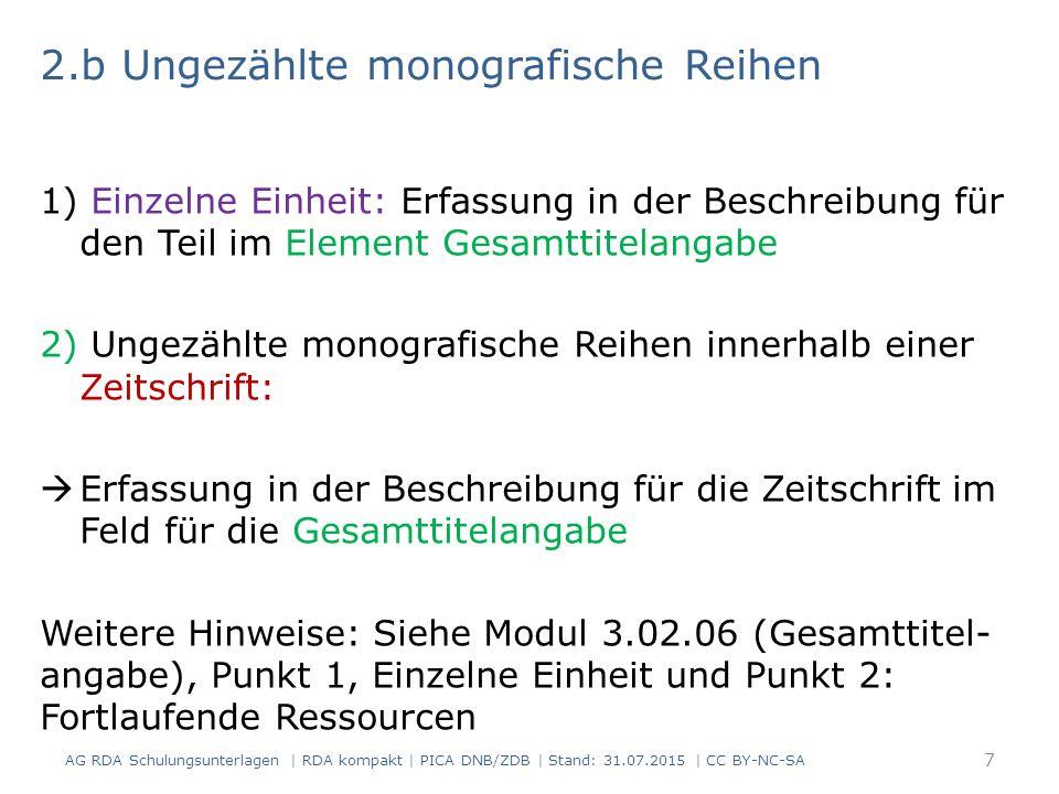 AG RDA Schulungsunterlagen | RDA kompakt | PICA DNB/ZDB | Stand: 31.07.2015 | CC BY-NC-SA 38 InformationsquelleErfassung 11 Bd.