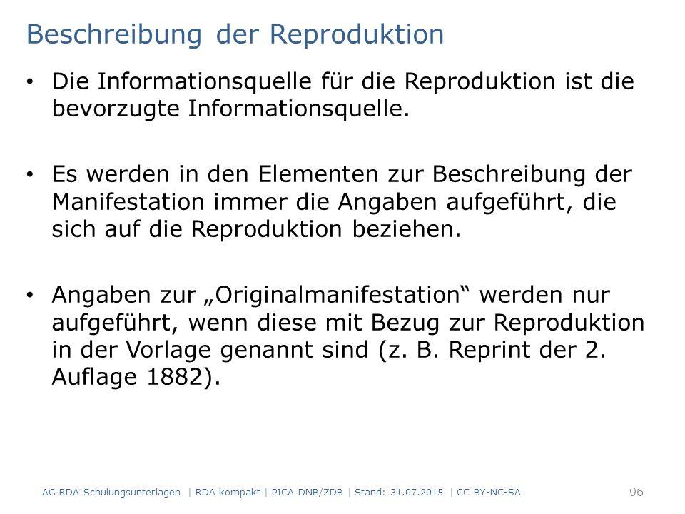 Beschreibung der Reproduktion Die Informationsquelle für die Reproduktion ist die bevorzugte Informationsquelle.
