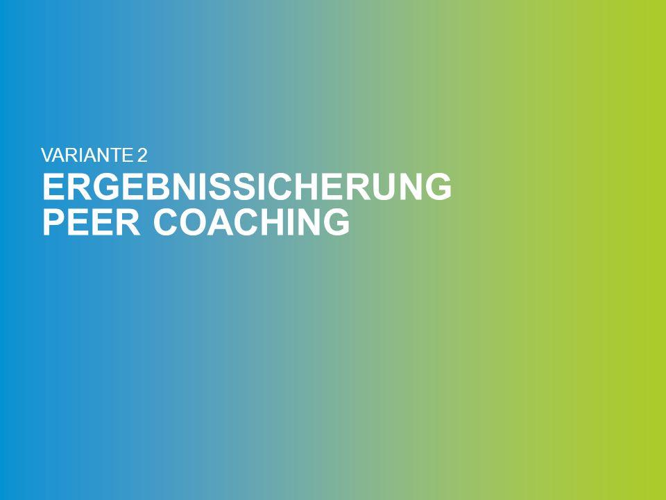 ERGEBNISSICHERUNG PEER COACHING Was ist Peer Coaching.