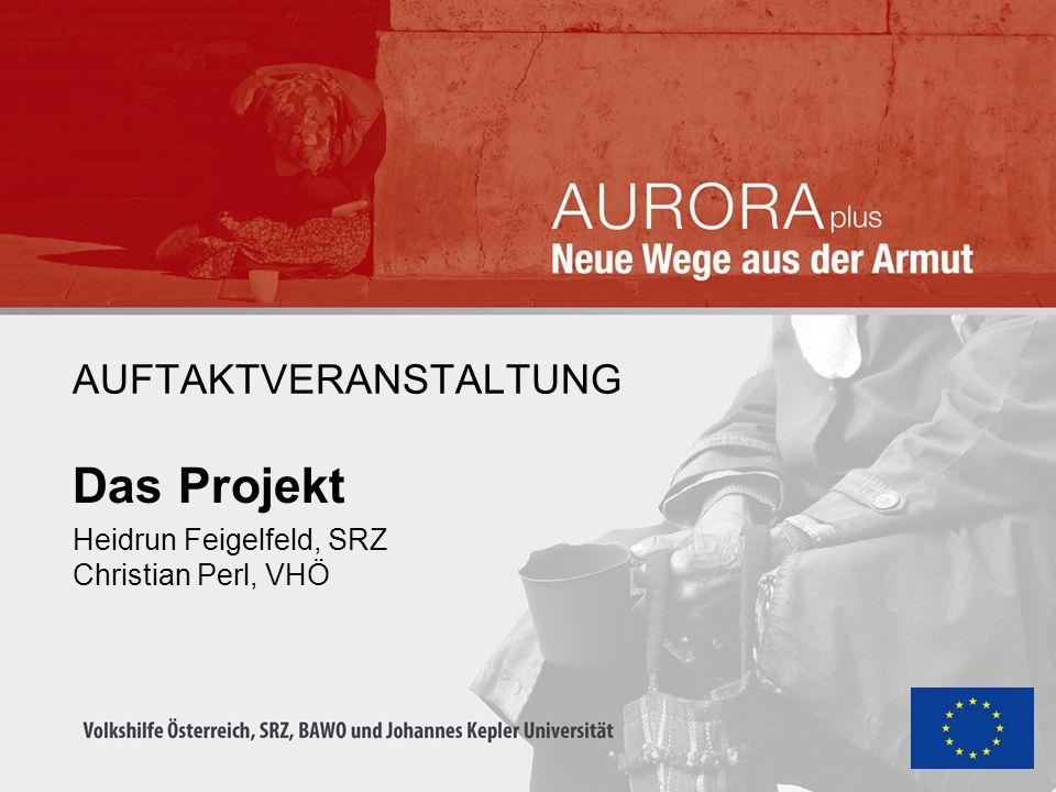 AUFTAKTVERANSTALTUNG Das Projekt Heidrun Feigelfeld, SRZ Christian Perl, VHÖ
