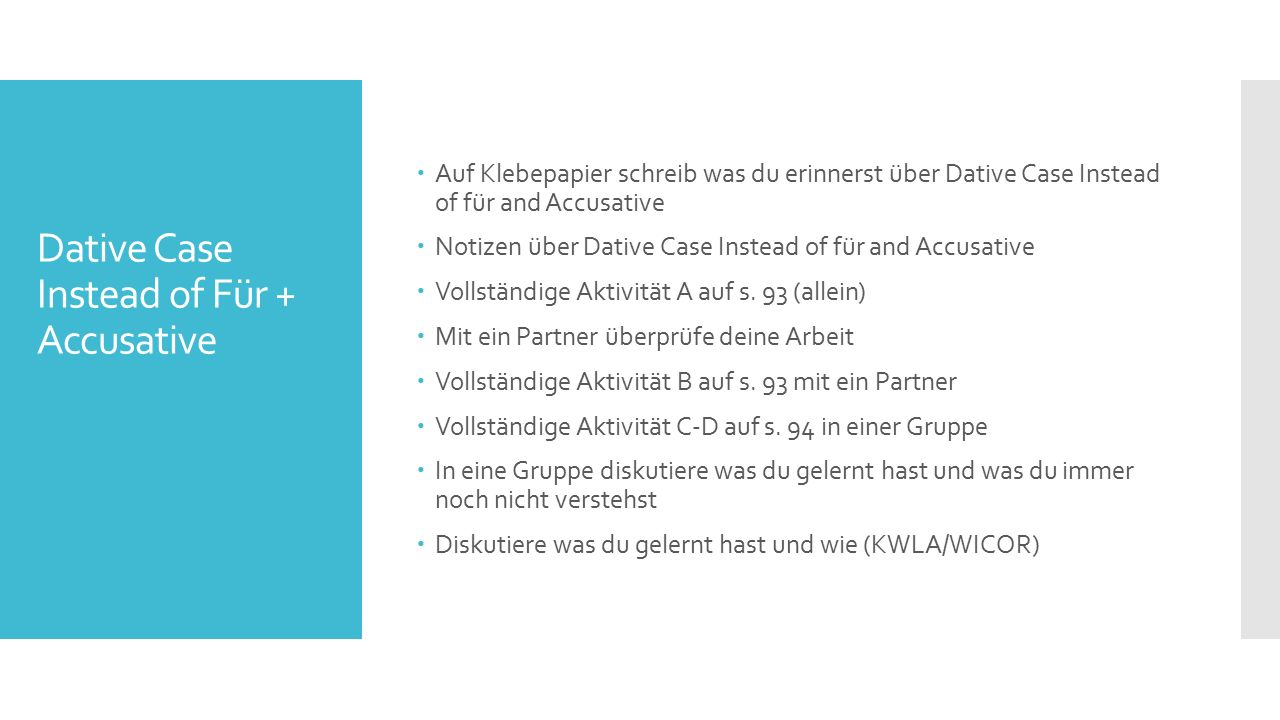 Dative Case Instead of Für + Accusative  Auf Klebepapier schreib was du erinnerst über Dative Case Instead of für and Accusative  Notizen über Dative Case Instead of für and Accusative  Vollständige Aktivität A auf s.