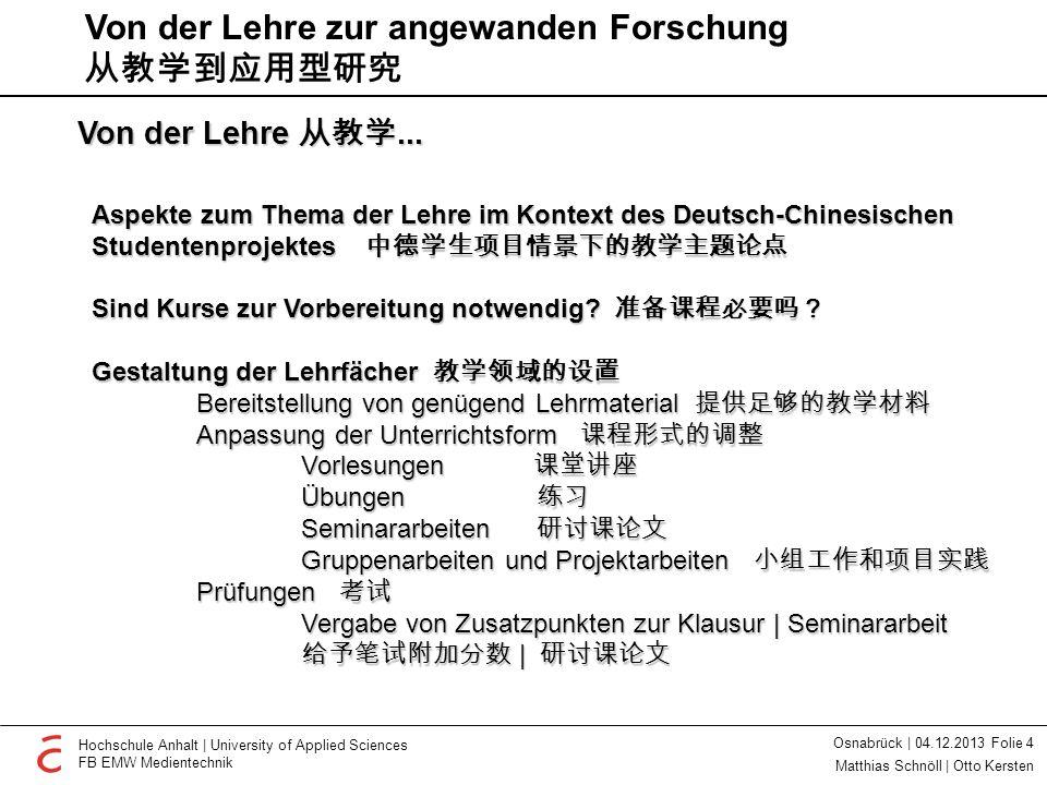 Hochschule Anhalt   University of Applied Sciences FB EMW Medientechnik Osnabrück   04.12.2013 Folie 5 Matthias Schnöll   Otto Kersten Von der Lehre 从教学...