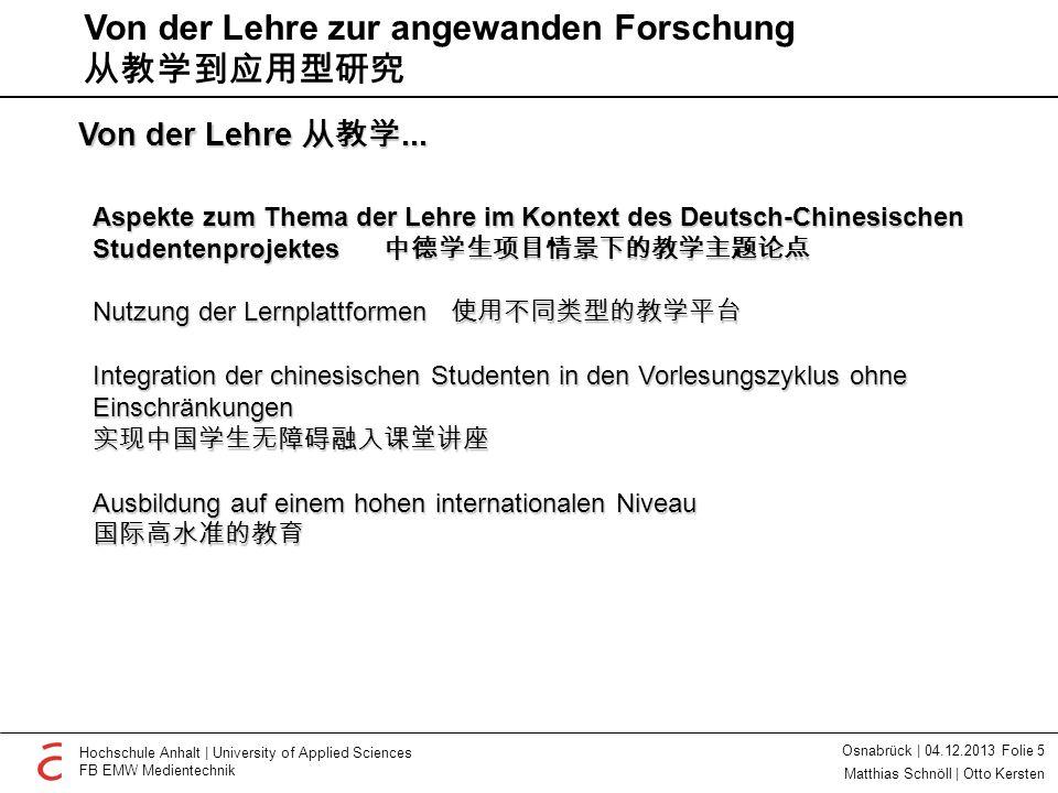 Hochschule Anhalt | University of Applied Sciences FB EMW Medientechnik Osnabrück | 04.12.2013 Folie 5 Matthias Schnöll | Otto Kersten Von der Lehre 从