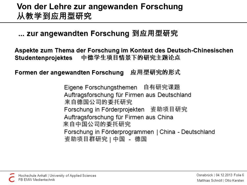Hochschule Anhalt | University of Applied Sciences FB EMW Medientechnik Osnabrück | 04.12.2013 Folie 6 Matthias Schnöll | Otto Kersten... zur angewand