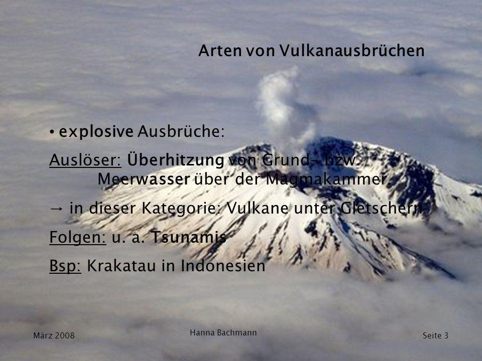 Arten von Vulkanausbrüchen explosive Ausbrüche: Auslöser: Überhitzung von Grund- bzw. Meerwasser über der Magmakammer. → in dieser Kategorie: Vulkane