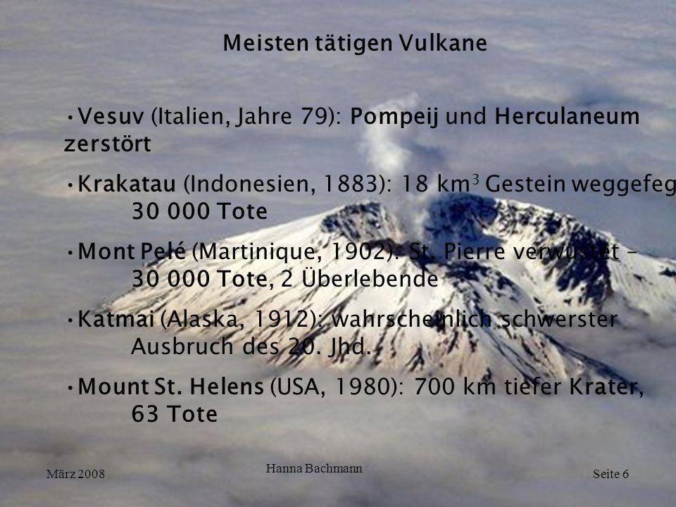 Meisten tätigen Vulkane Vesuv (Italien, Jahre 79): Pompeij und Herculaneum zerstört Krakatau (Indonesien, 1883): 18 km 3 Gestein weggefegt – 30 000 To