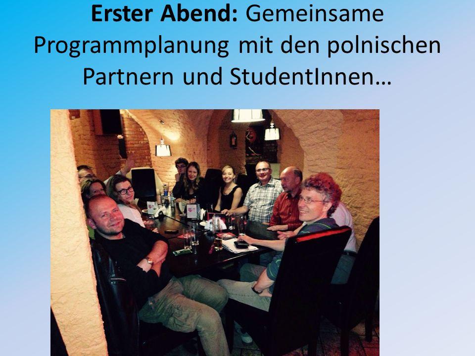 Erster Abend: Gemeinsame Programmplanung mit den polnischen Partnern und StudentInnen…