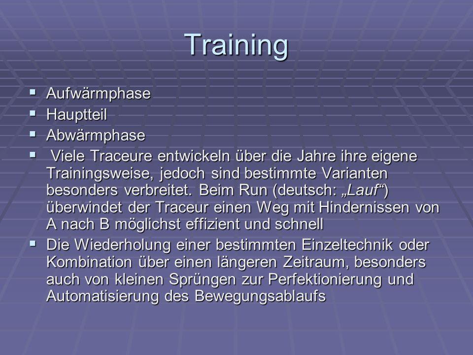 Training  Aufwärmphase  Hauptteil  Abwärmphase  Viele Traceure entwickeln über die Jahre ihre eigene Trainingsweise, jedoch sind bestimmte Variant