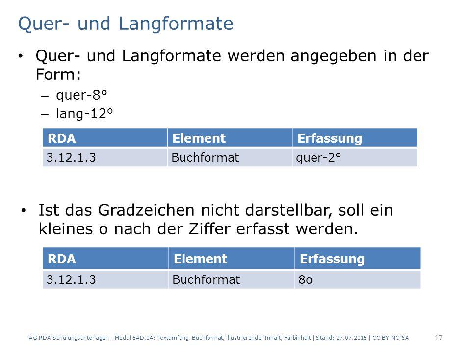 Quer- und Langformate Quer- und Langformate werden angegeben in der Form: – quer-8° – lang-12° Ist das Gradzeichen nicht darstellbar, soll ein kleines o nach der Ziffer erfasst werden.