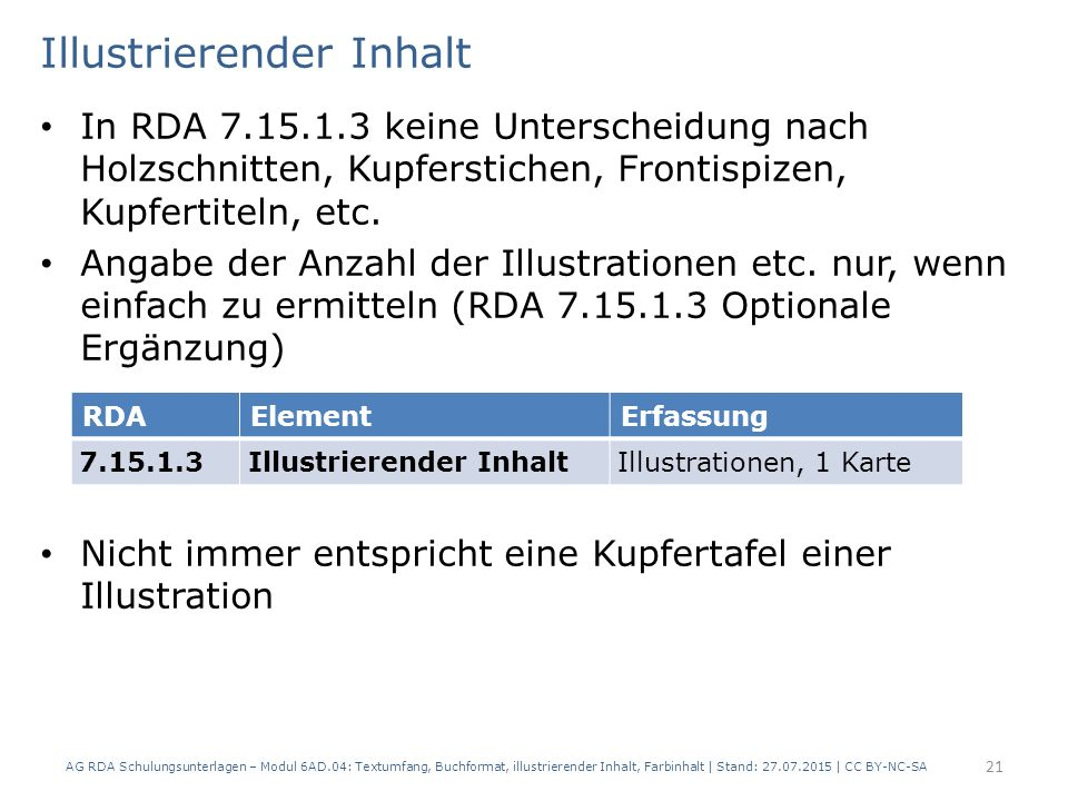 Illustrierender Inhalt In RDA 7.15.1.3 keine Unterscheidung nach Holzschnitten, Kupferstichen, Frontispizen, Kupfertiteln, etc.