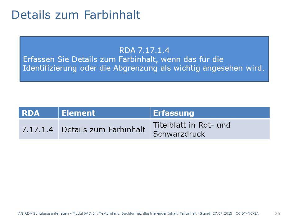 Details zum Farbinhalt AG RDA Schulungsunterlagen – Modul 6AD.04: Textumfang, Buchformat, illustrierender Inhalt, Farbinhalt | Stand: 27.07.2015 | CC