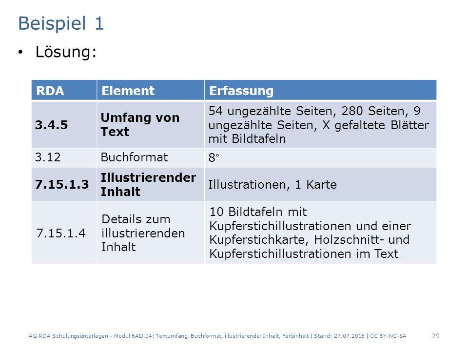 Beispiel 1 Lösung: AG RDA Schulungsunterlagen – Modul 6AD.04: Textumfang, Buchformat, illustrierender Inhalt, Farbinhalt | Stand: 27.07.2015 | CC BY-N