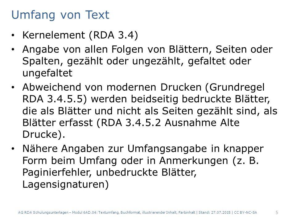 Umfang von Text Kernelement (RDA 3.4) Angabe von allen Folgen von Blättern, Seiten oder Spalten, gezählt oder ungezählt, gefaltet oder ungefaltet Abwe