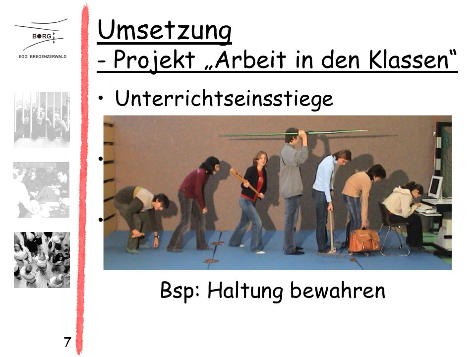 """7 Umsetzung - Projekt """"Arbeit in den Klassen Unterrichtseinsstiege Konzentrationsübungen Haltung bewahren Bsp: Haltung bewahren"""