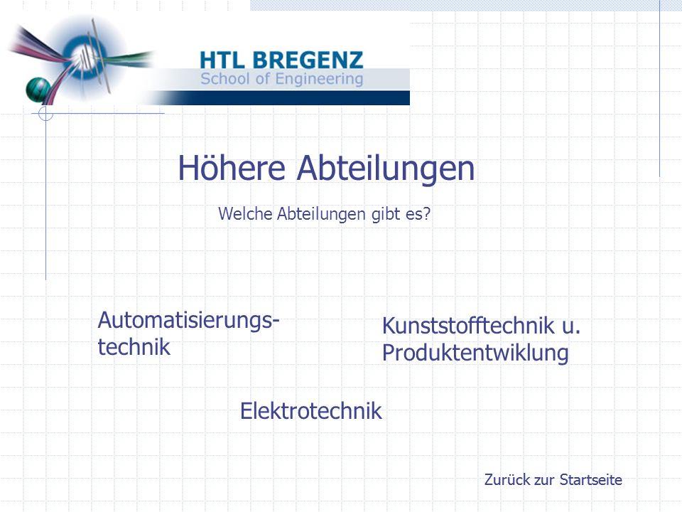 Höhere Abteilungen Welche Abteilungen gibt es. Automatisierungs- technik Kunststofftechnik u.