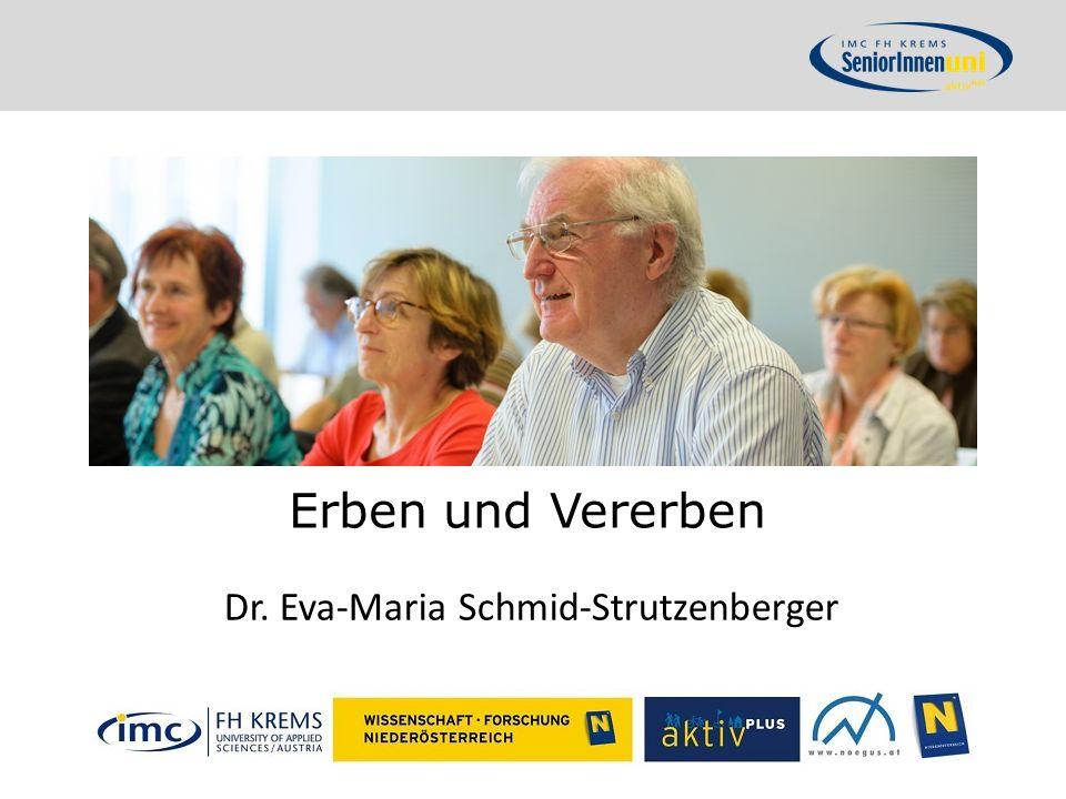 Erben und Vererben Dr. Eva-Maria Schmid-Strutzenberger