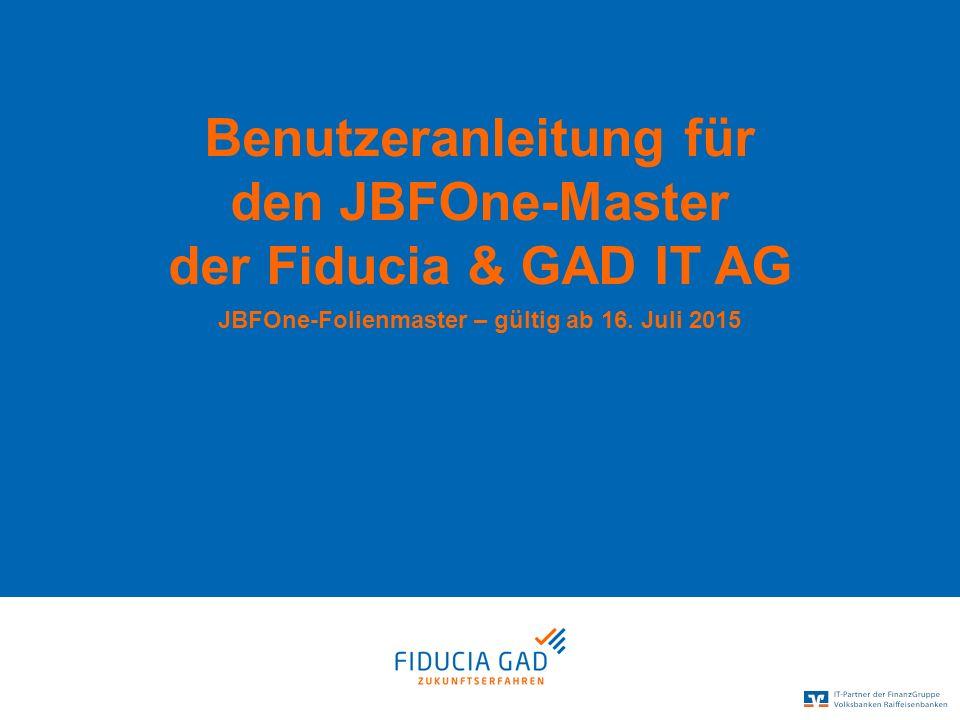 Benutzeranleitung für den JBFOne-Master der Fiducia & GAD IT AG JBFOne-Folienmaster – gültig ab 16. Juli 2015