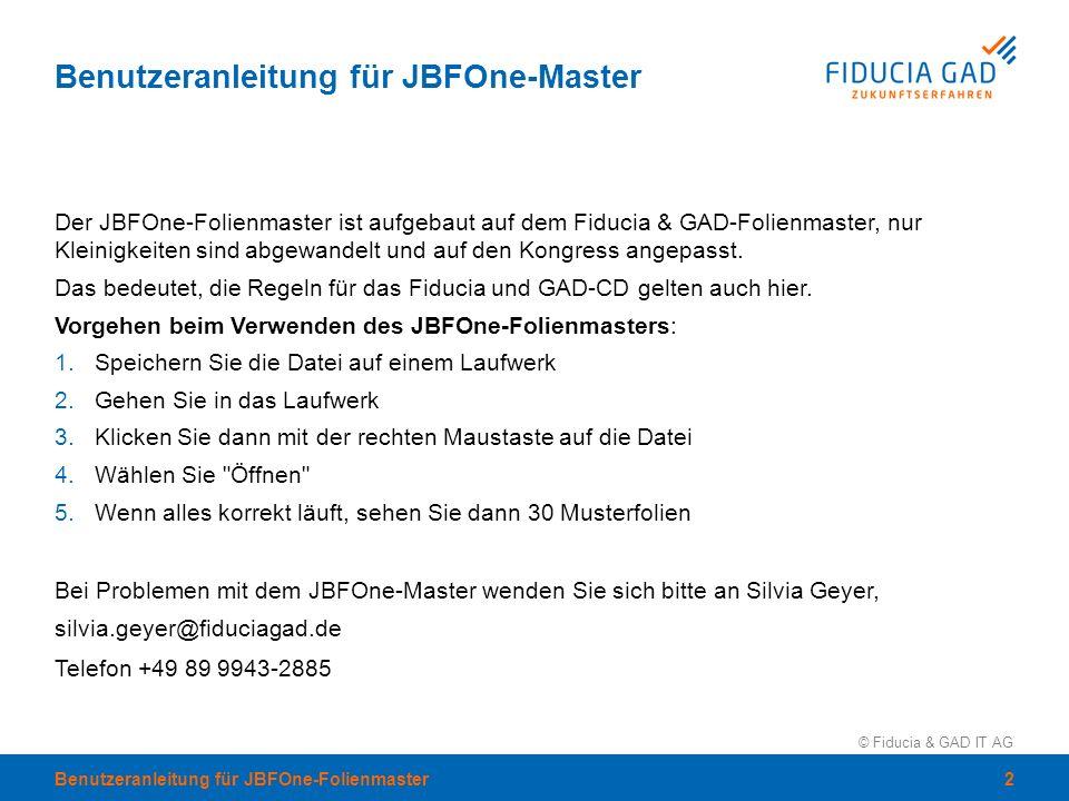 © Fiducia & GAD IT AG Benutzeranleitung für JBFOne-Master Der JBFOne-Folienmaster ist aufgebaut auf dem Fiducia & GAD-Folienmaster, nur Kleinigkeiten