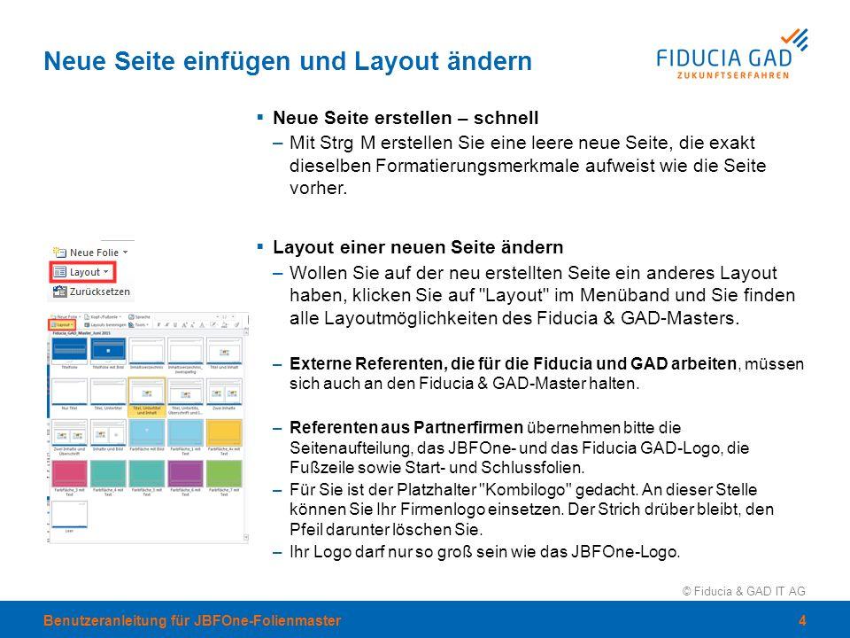 © Fiducia & GAD IT AG Neue Seite einfügen und Layout ändern  Neue Seite erstellen – schnell –Mit Strg M erstellen Sie eine leere neue Seite, die exak