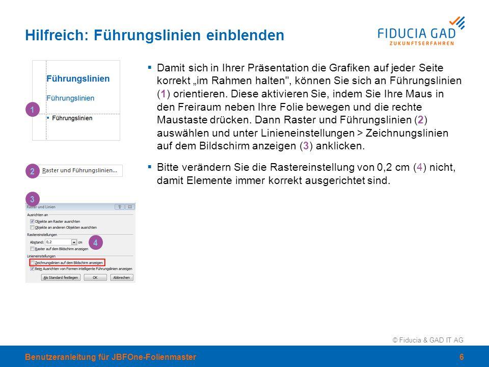 """© Fiducia & GAD IT AG Hilfreich: Führungslinien einblenden  Damit sich in Ihrer Präsentation die Grafiken auf jeder Seite korrekt """"im Rahmen halten"""