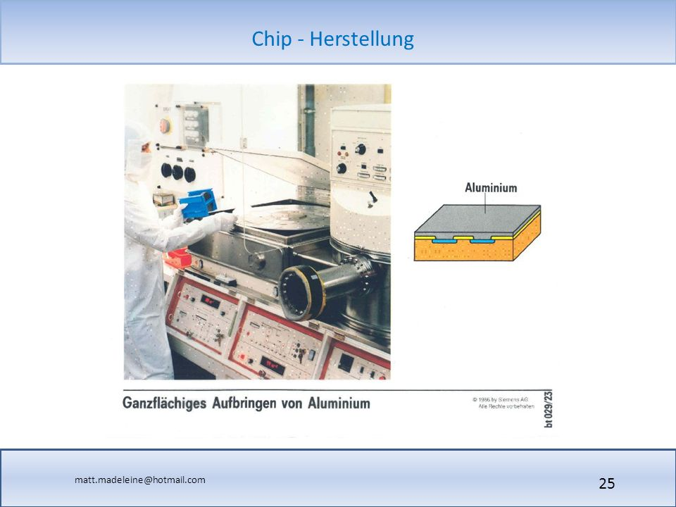 matt.madeleine@hotmail.com Chip - Herstellung 25