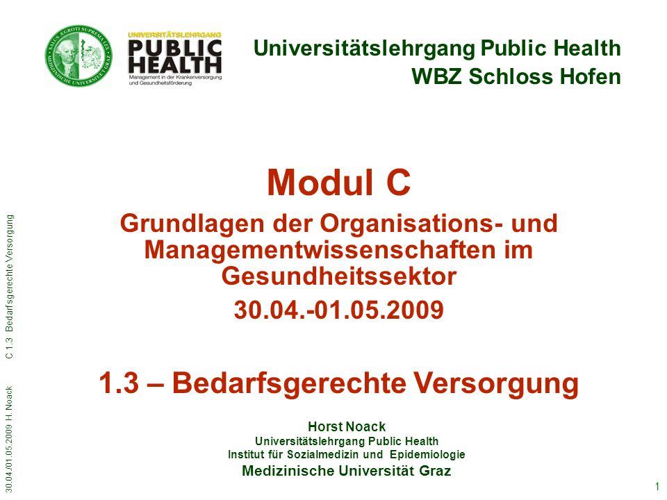 30.04./01.05.2009 H. Noack C 1.3 Bedarfsgerechte Versorgung 1 Horst Noack Universitätslehrgang Public Health Institut für Sozialmedizin und Epidemiolo