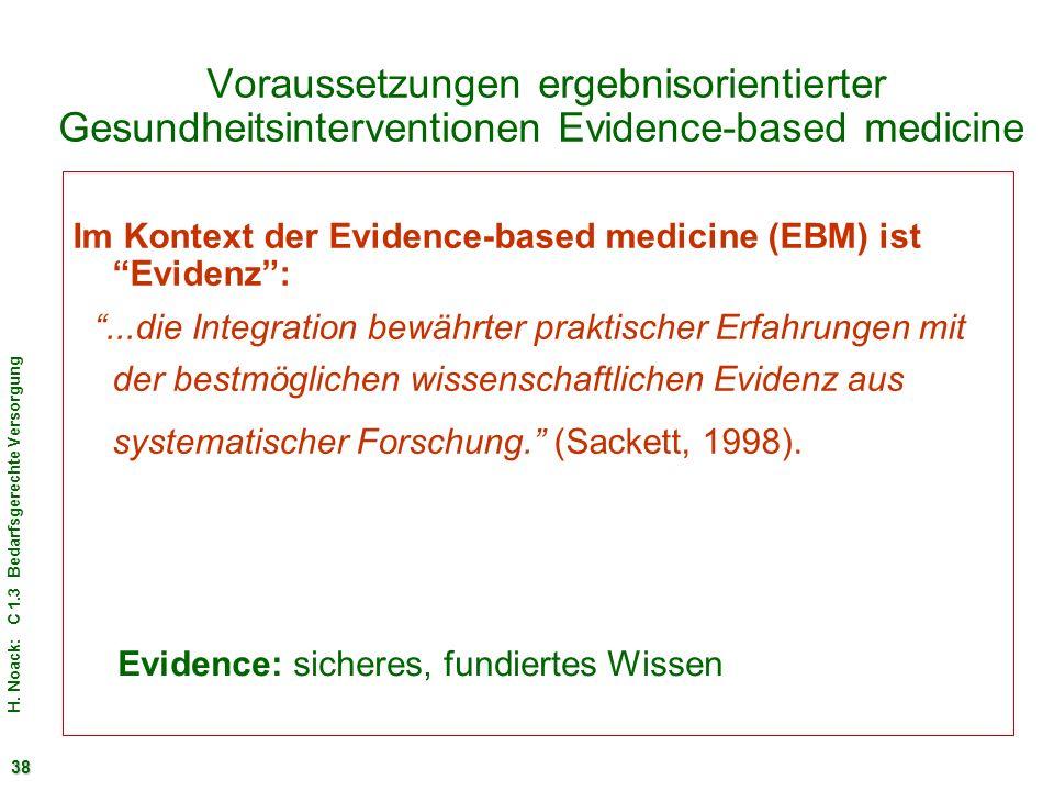 H. Noack: C 1.3 Bedarfsgerechte Versorgung 38 Voraussetzungen ergebnisorientierter Gesundheitsinterventionen Evidence-based medicine Im Kontext der Ev