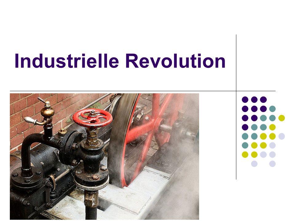 """Gliederung Was ist """"Industrielle Revolution .Technischer Fortschritt 1."""