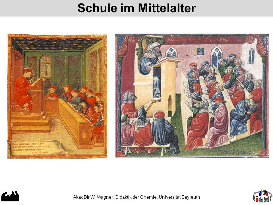 Schule im Mittelalter AkadDir W. Wagner, Didaktik der Chemie, Universität Bayreuth