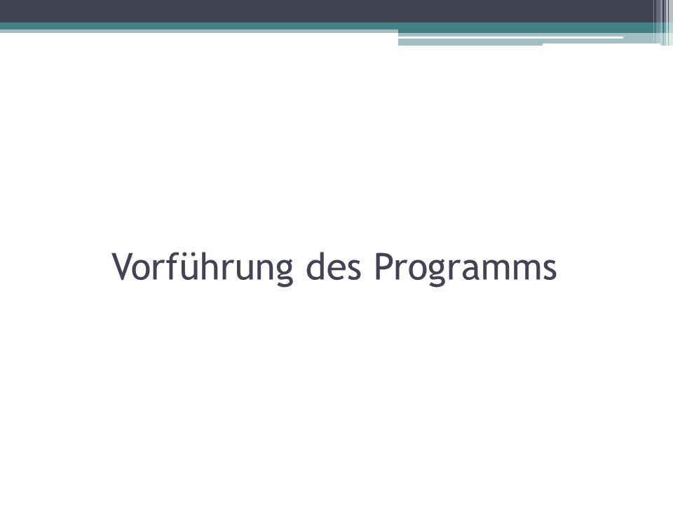 Vorführung des Programms
