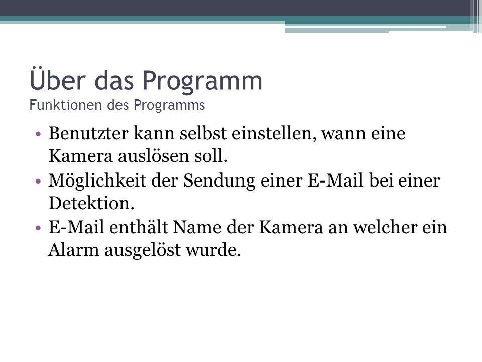 Über das Programm Funktionen des Programms Benutzter kann selbst einstellen, wann eine Kamera auslösen soll.