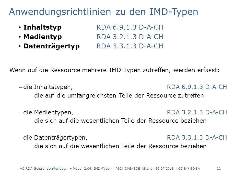 Anwendungsrichtlinien zu den IMD-Typen Inhaltstyp RDA 6.9.1.3 D-A-CH Medientyp RDA 3.2.1.3 D-A-CH Datenträgertyp RDA 3.3.1.3 D-A-CH Wenn auf die Resso
